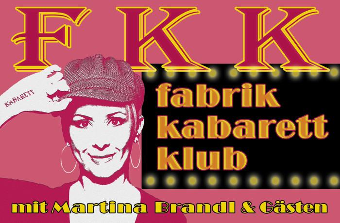 Fabrik Kabarett Klub mit Martina Brandl & Gästen